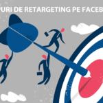 5 Tipuri de Retargeting pe Facebook
