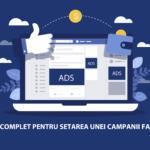 Facebook Ads: Ghidul complet pentru setarea unei campanii