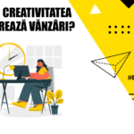 Cum creativitatea generează vânzări?