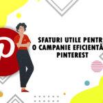 Sfaturi utile pentru o campanie eficientă pe Pinterest